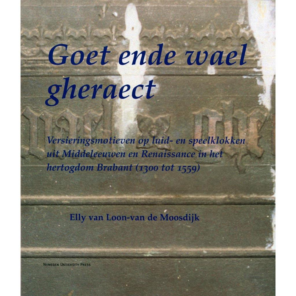 'Goet ende wael gheraect'
