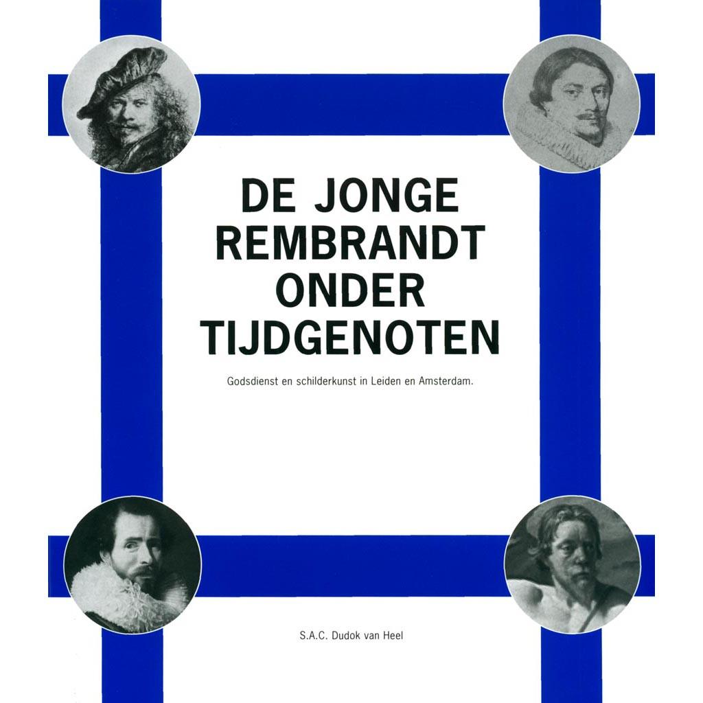 De jonge Rembrandt onder tijdgenoten