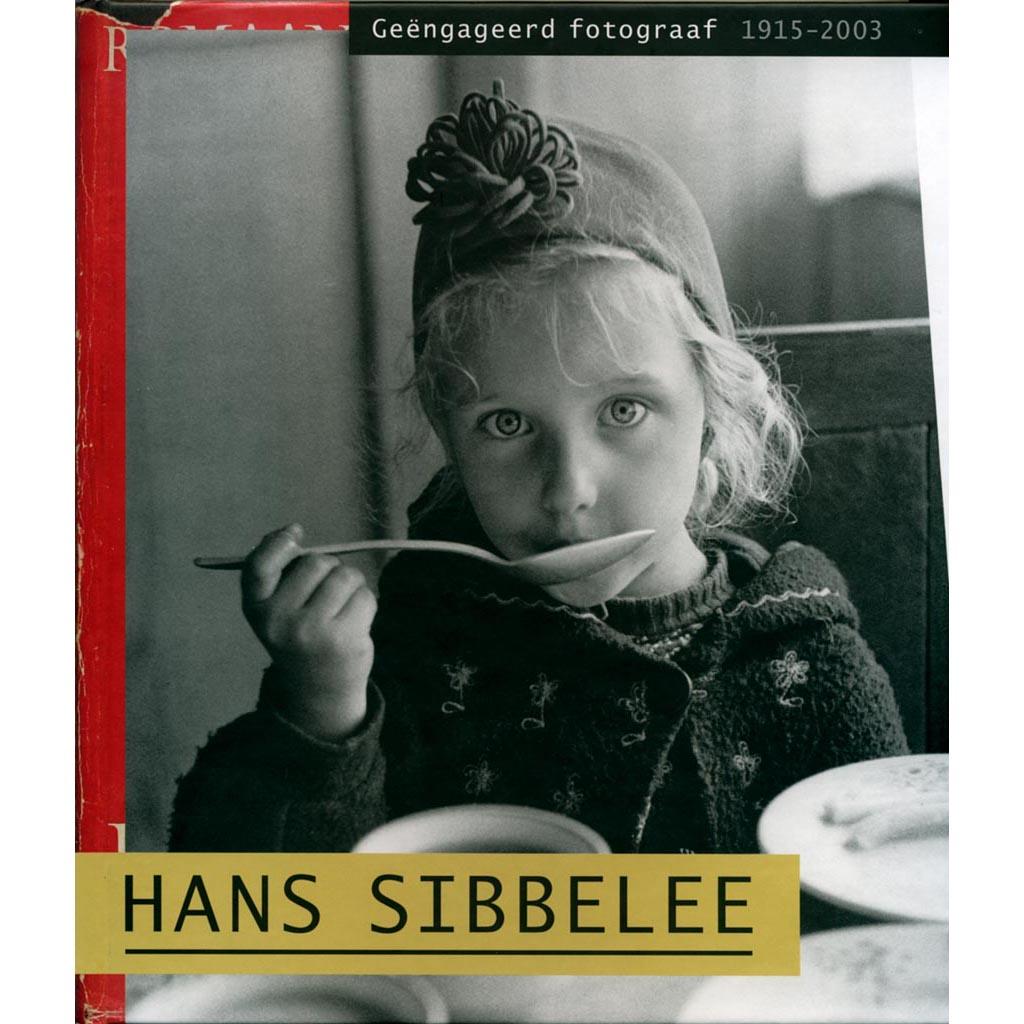 Hans Sibbelee, geëngageerd fotograaf 1915 - 2003