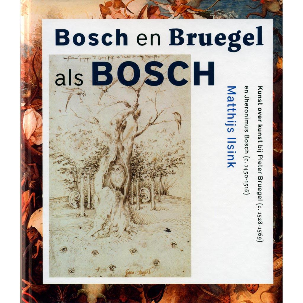 Bosch en Breugel als Bosch